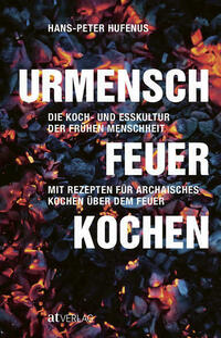 Urmensch, Feuer, Kochen