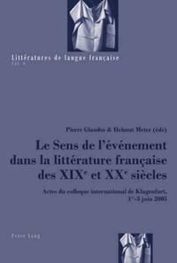 Le Sens de l'événement dans la littérature française des XIX e et XX e siècles