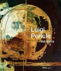 Luigi Pericle. Ad astra