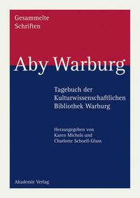 Gesammelte Schriften - Studienausgabe / Tagebuch der Kulturwissenschaftlichen Bibliothek