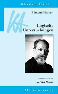 Edmund Husserl: Logische Untersuchungen