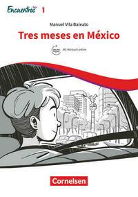 Encuentros - 3. Fremdsprache - Hoy / Band 1 - Tres meses en México