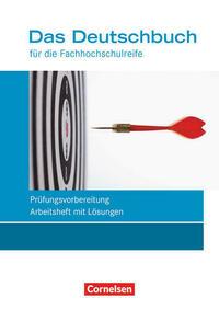 Das Deutschbuch - Fachhochschulreife - Allgemeine Ausgabe - nach... / 11./12. Schuljahr - Prüfungsvorbereitung