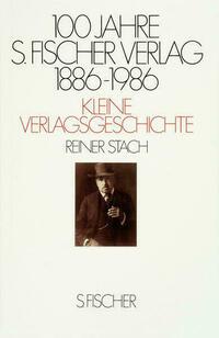 100 Jahre S. Fischer Verlag 1886-1986 Kleine...