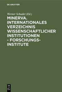 Minerva. Internationales Verzeichnis wissenschaftlicher Institutionen - Forschungsinstitute