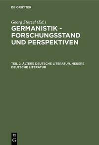 Germanistik - Forschungsstand und Perspektiven / Ältere Deutsche Literatur, Neuere Deutsche Literatur