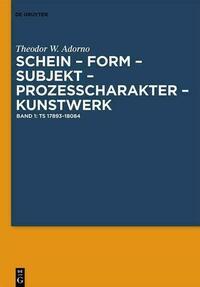 Theodor W. Adorno: Schein – Form – Subjekt – Prozeßcharakter – Kunstwerk / Ts 17893–18084