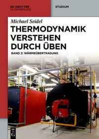 Michael Seidel: Thermodynamik verstehen durch...