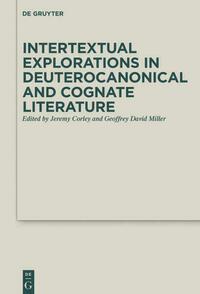 Intertextual Explorations in Deuterocanonical and Cognate Literature