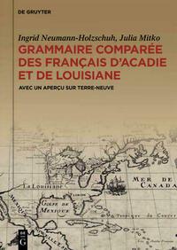 Grammaire comparée des français d'Acadie et de Louisiane (GraCoFAL)