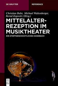 Mittelalterrezeption im Musiktheater