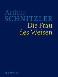 Werke in historisch-kritischen Ausgaben / Die Frau des Weisen
