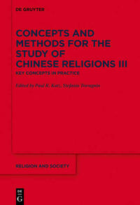 Concepts and Methods for the Study of Chinese Religions / Key Concepts in Practice