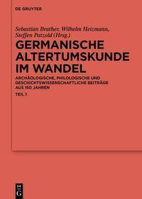Germanische Altertumskunde im Wandel