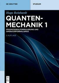 Quantenmechanik / Pfadintegralformulierung und Operatorformalismus