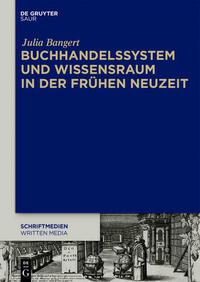 Buchhandelssystem und Wissensraum in der...