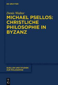Michael Psellos – Christliche Philosophie...