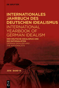 Internationales Jahrbuch des Deutschen Idealismus / International... / Der deutsche Idealismus und die Rationalisten / German Idealism and the Rationalists
