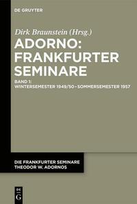 Die Frankfurter Seminare Theodor W. Adornos / Wintersemester 1949/50 – Sommersemester 1957