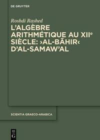 L'algèbre arithmétique au XIIe siècle: ›Al-Bāhir‹ d'al-Samaw'al