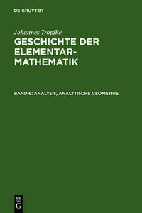 Johannes Tropfke: Geschichte der Elementarmathematik / Analysis, analytische Geometrie