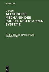 E. Budde: Allgemeine Mechanik der Punkte und starren Systeme / Mechanik der Punkte und Punktsysteme