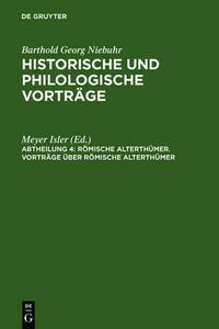 Barthold Georg Niebuhr: Historische und philologische Vorträge. Römische Alterthümer / Vorträge über römische Alterthümer
