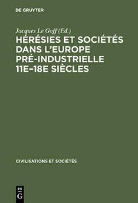 Hérésies et sociétés dans l'Europe pré-industrielle 11e–18e siècles