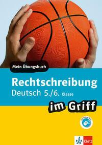 Klett Rechtschreibung im Griff Deutsch 5./6....