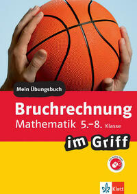 Klett Bruchrechnung im Griff Mathematik 5.-8. Klasse