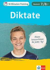 Klett 10-Minuten-Training Deutsch Rechtschreibung Diktate 7./8. Klasse