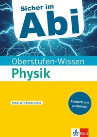 Klett Sicher im Abi - Oberstufen-Wissen Physik