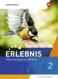 Erlebnis Naturwissenschaften / Erlebnis Naturwissenschaften - Allgemeine Ausgabe 2019