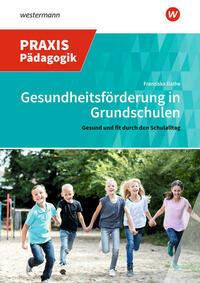 Praxis Pädagogik / Gesundheitsförderung in Grundschulen