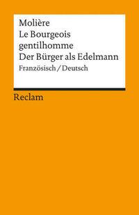 Le Bourgeois gentilhomme /Der Bürger als Edelmann