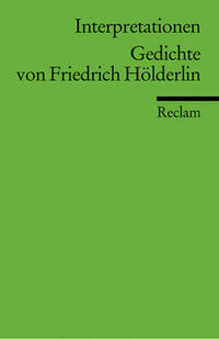 Interpretationen: Gedichte von Friedrich Hölderlin
