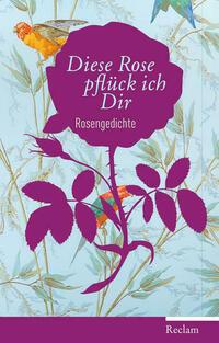 Diese Rose pflück ich dir