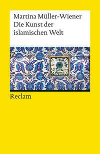 Die Kunst der islamischen Welt