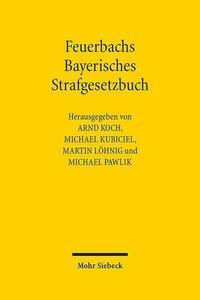 Feuerbachs Bayerisches Strafgesetzbuch