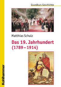 Das 19. Jahrhundert (1789-1914)