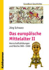 Das europäische Mittelalter II