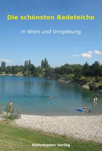 Die schönsten Badeteiche in Wien und...