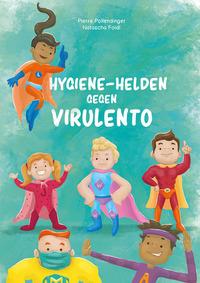 Hygiene-Helden gegen Virulento