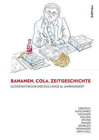 Bananen, Cola, Zeitgeschichte: Oliver...