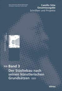 Camillo Sitte - Gesamtausgabe / Der Städte-Bau nach seinen künstlerischen Grundsätzen