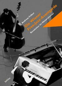 Die Wiener Free-Jazz-Avantgarde: Revolution...