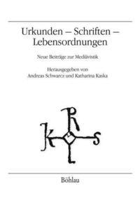 Urkunden – Schriften – Lebensordnungen