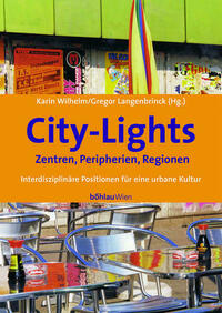 City-Lights - Zentren, Peripherien, Regionen