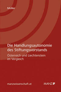 Die Handlungsautonomie des Stiftungsvorstands - Österreich und Liechtenstein im Vergleich