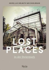 Lost Places in der Steiermark